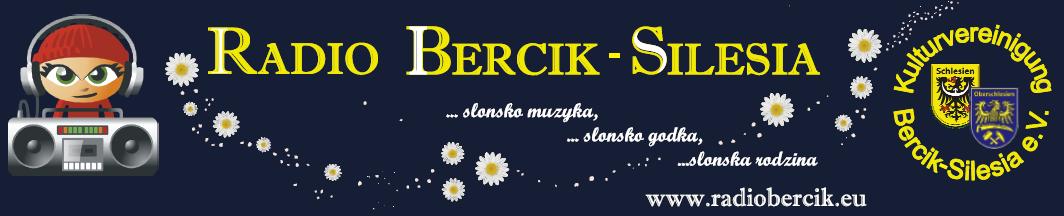 Radio Bercik - Silesia - Slonsko godka, Slonsko muzyka, Slonsko rodzina... Zaproszomy